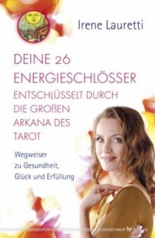 Deine 26 Energieschlösser entschlüsselt durch die großen Arkana des Tarot