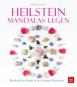 Heilstein Mandalas legen