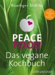 Peace Food - Das vegane Kochbuch